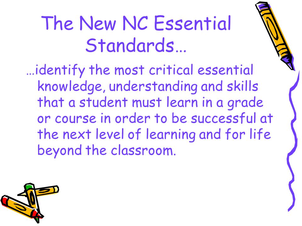 The New NC Essential Standards…