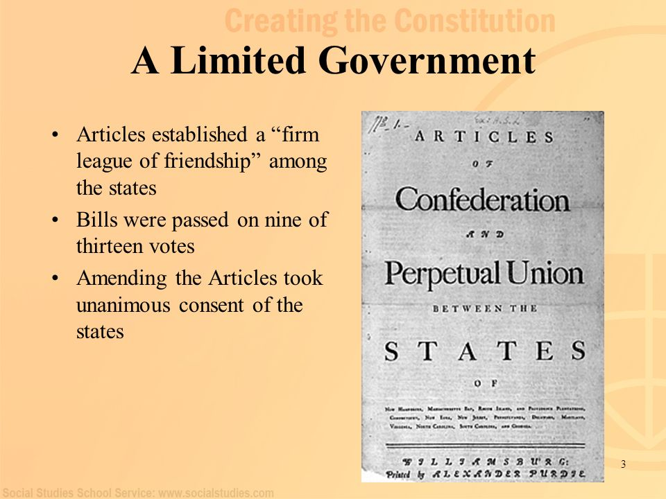 A Limited Government Articles established a firm league of friendship among the states. Bills were passed on nine of thirteen votes.