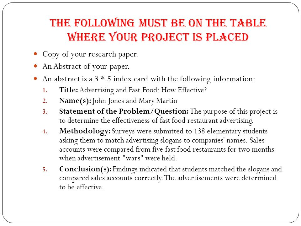 The following must be on the table where your project is placed