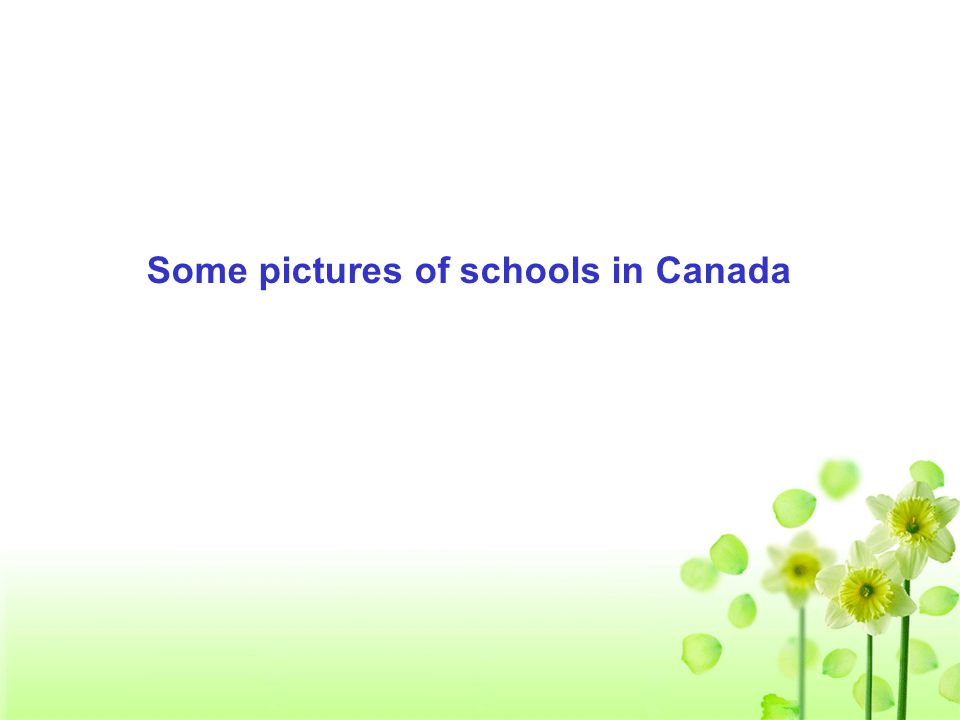 Some pictures of schools in Canada
