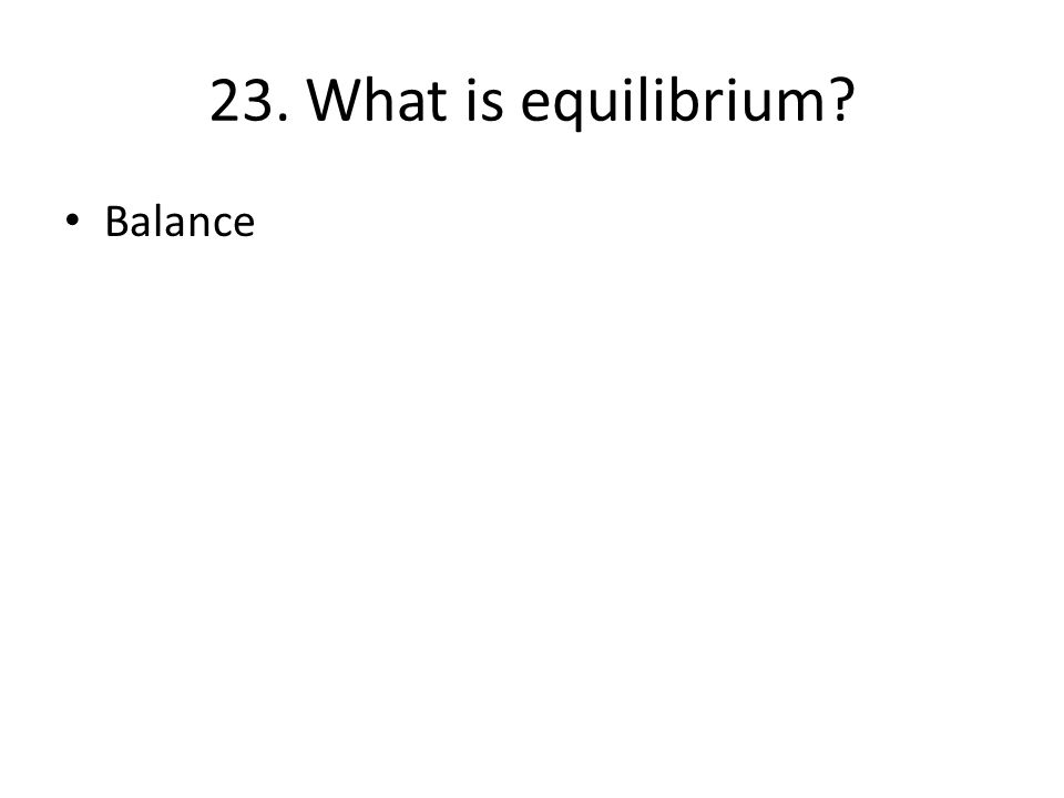 23. What is equilibrium Balance