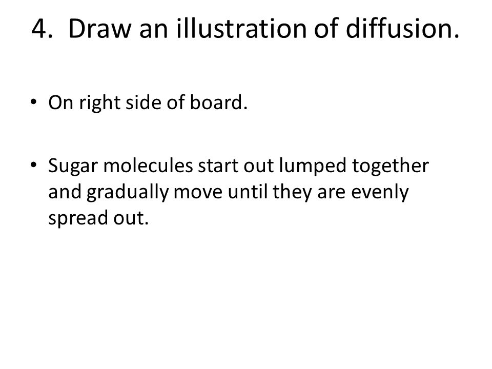 4. Draw an illustration of diffusion.