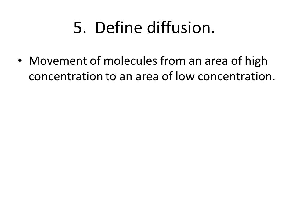 5. Define diffusion.