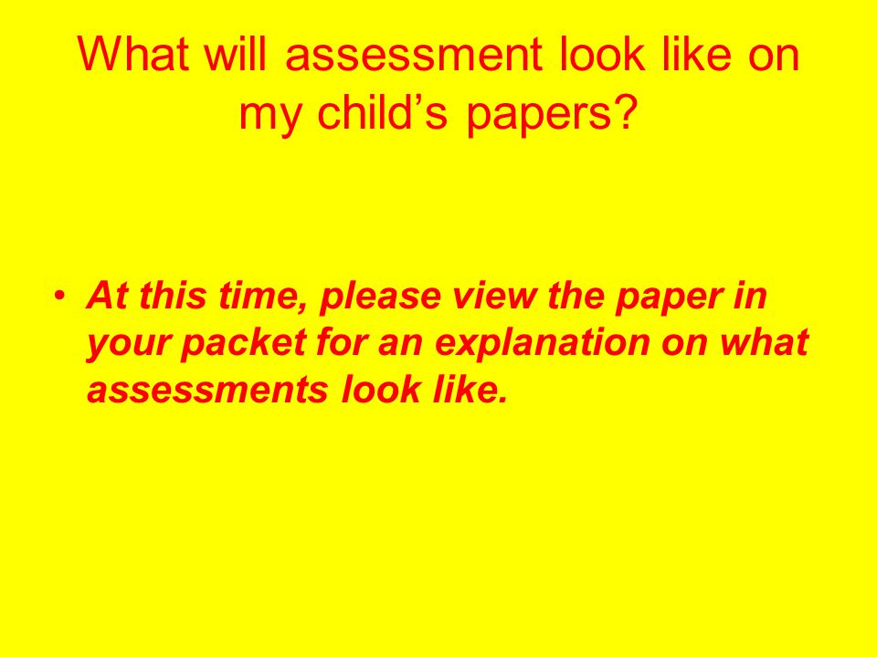 What will assessment look like on my child's papers