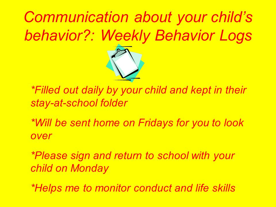 Communication about your child's behavior : Weekly Behavior Logs