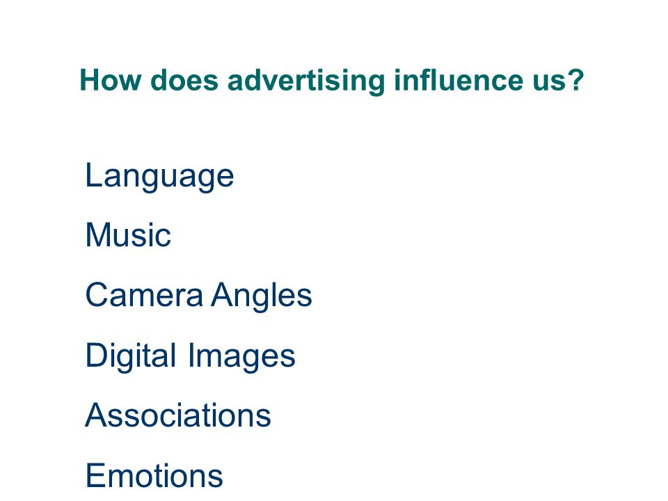 How does advertising influence us