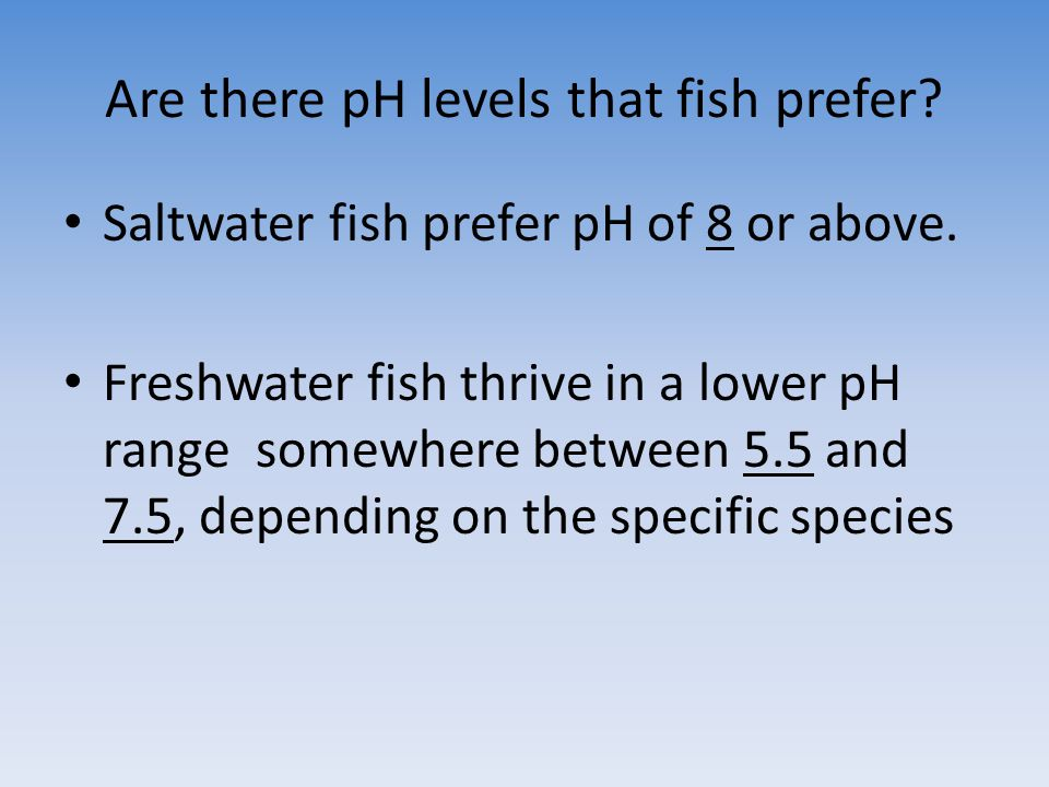 Are there pH levels that fish prefer