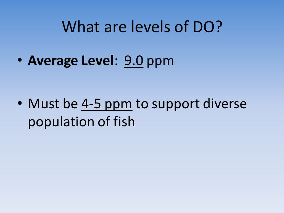 What are levels of DO Average Level: 9.0 ppm