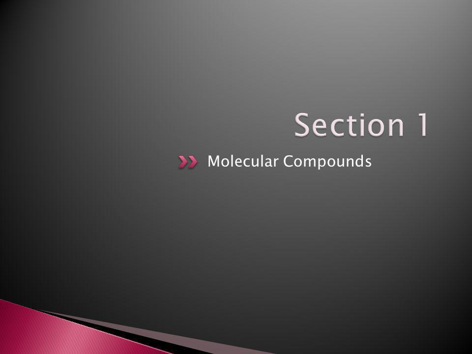 Section 1 Molecular Compounds