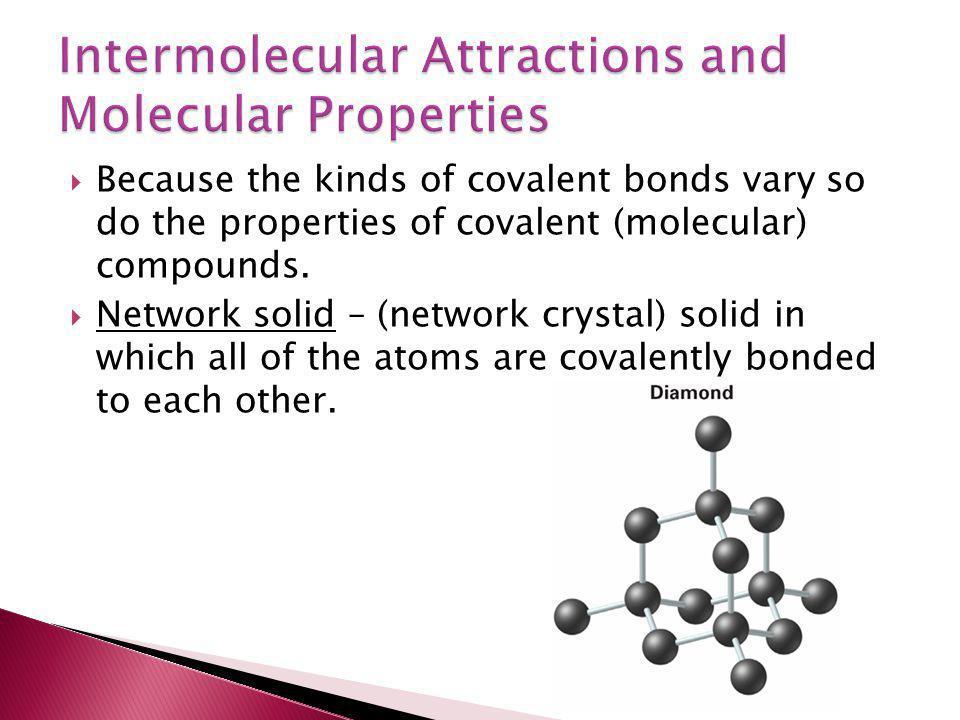 Intermolecular Attractions and Molecular Properties