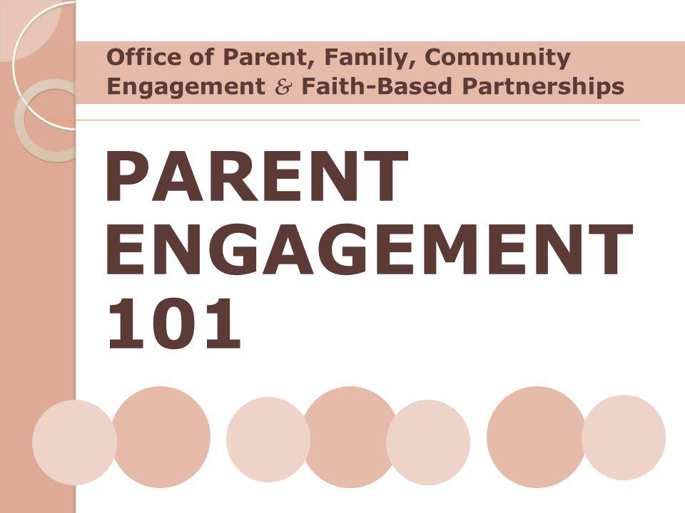 Office of Parent, Family, Community Engagement & Faith-Based Partnerships