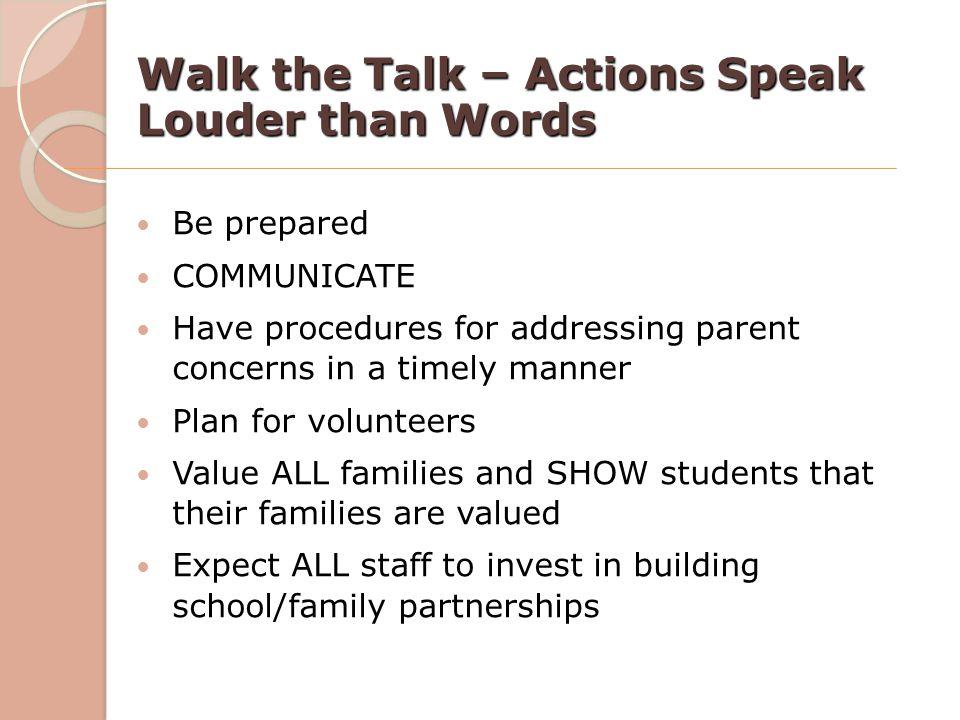 Walk the Talk – Actions Speak Louder than Words