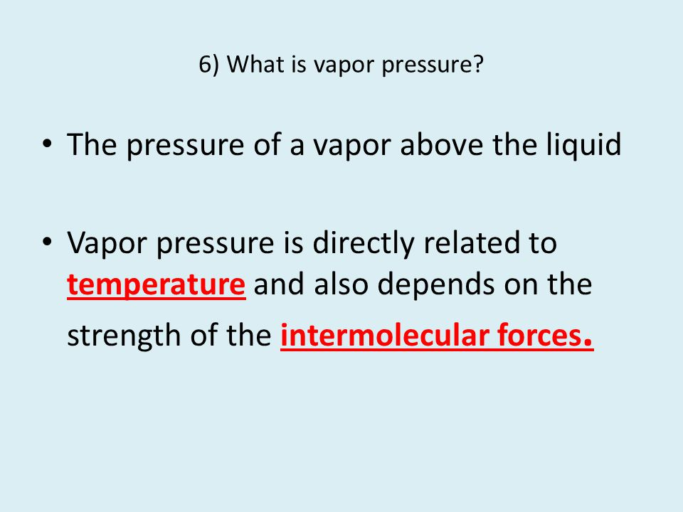 6) What is vapor pressure