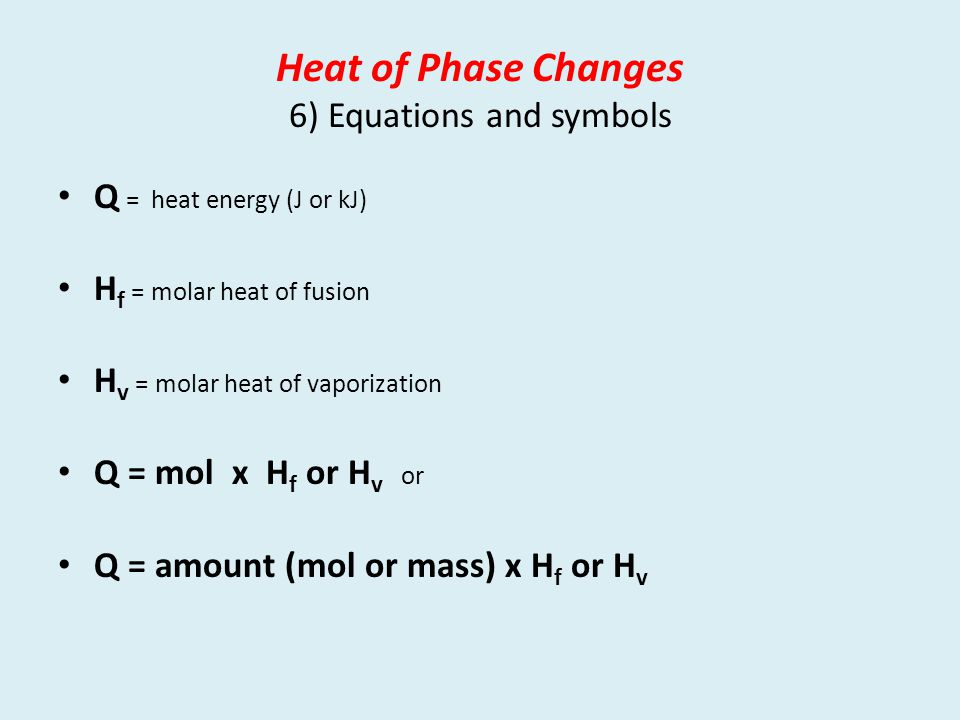 Heat of Phase Changes 6) Equations and symbols