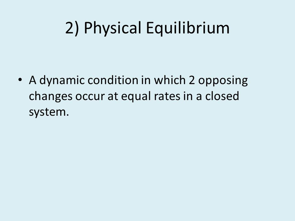 2) Physical Equilibrium