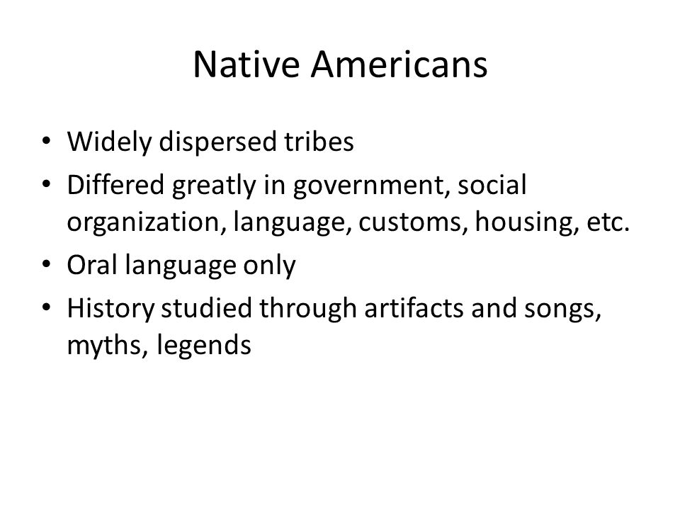 Native Americans Widely dispersed tribes