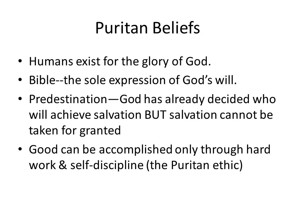 Puritan Beliefs Humans exist for the glory of God.