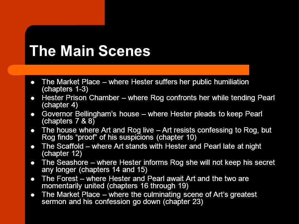 The Main Scenes The Market Place – where Hester suffers her public humiliation (chapters 1-3)