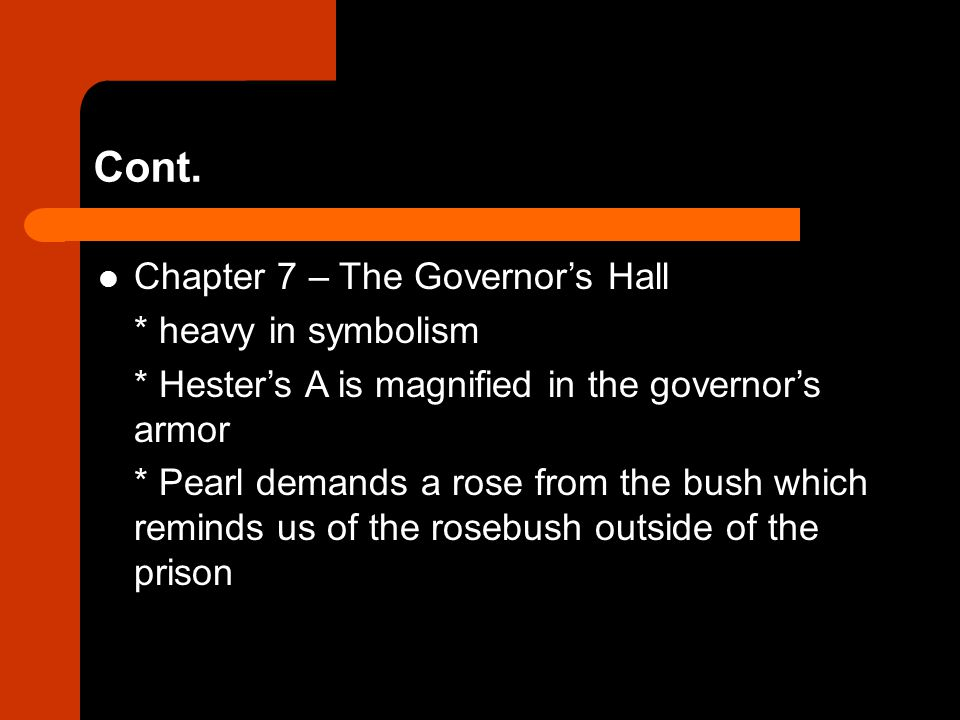 Cont. Chapter 7 – The Governor's Hall * heavy in symbolism