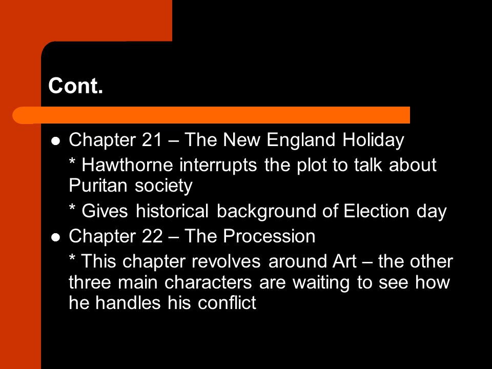 Cont. Chapter 21 – The New England Holiday