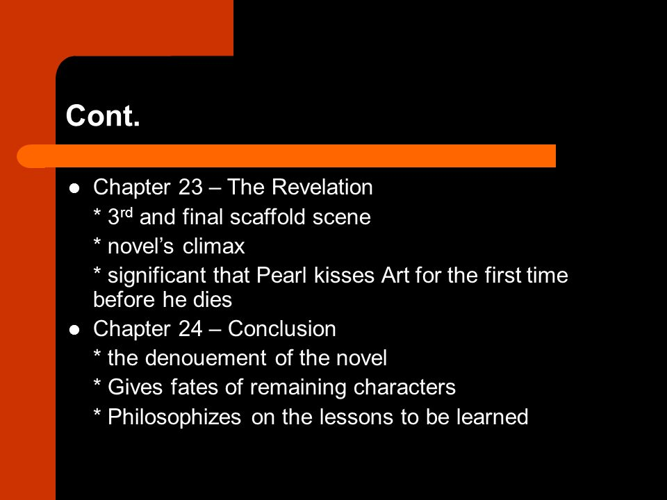 Cont. Chapter 23 – The Revelation * 3rd and final scaffold scene