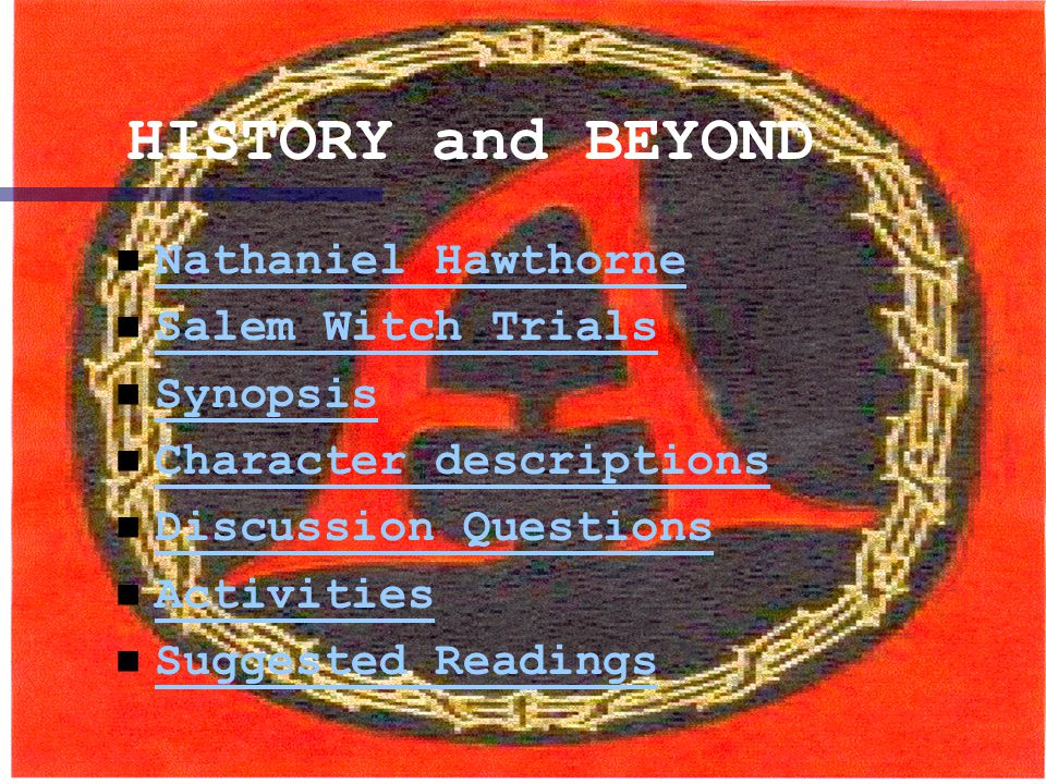 HISTORY and BEYOND Nathaniel Hawthorne Salem Witch Trials Synopsis