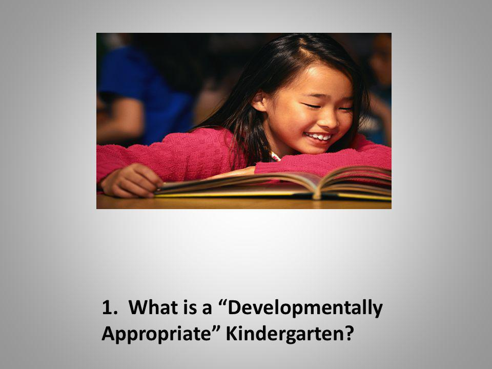 1. What is a Developmentally Appropriate Kindergarten
