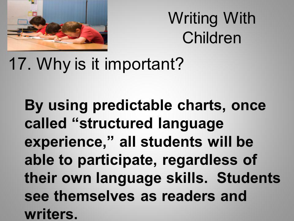 17. Why is it important Writing With Children