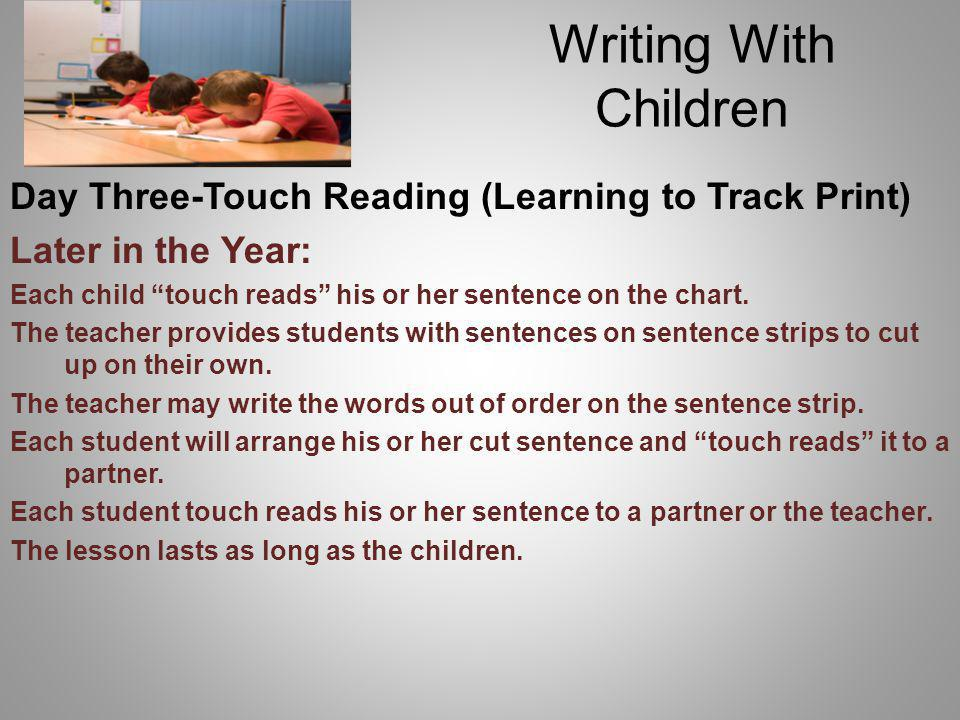 Writing With Children Day Three-Touch Reading (Learning to Track Print) Later in the Year: