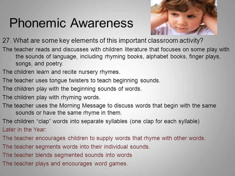 Phonemic Awareness 27. What are some key elements of this important classroom activity