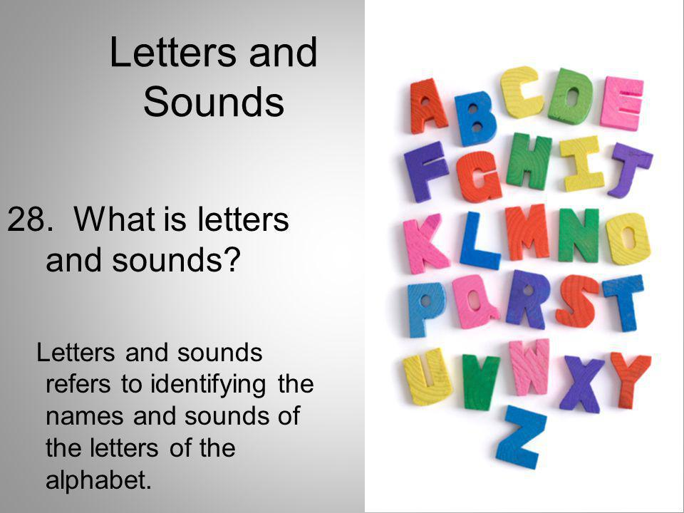 Letters and Sounds 28. What is letters and sounds
