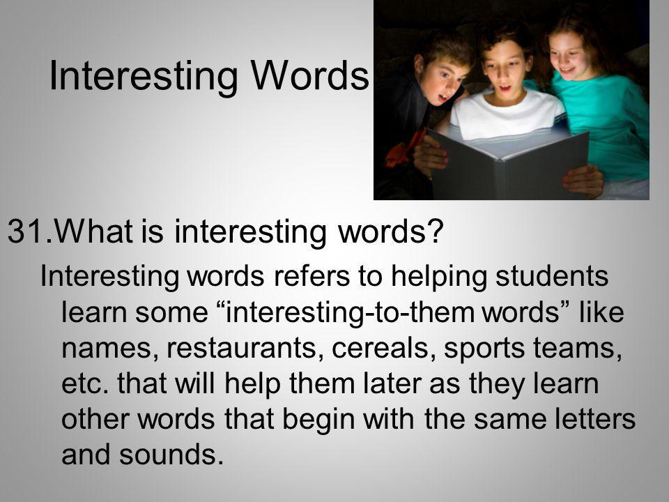 Interesting Words 31.What is interesting words
