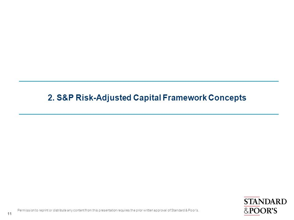 2. S&P Risk-Adjusted Capital Framework Concepts