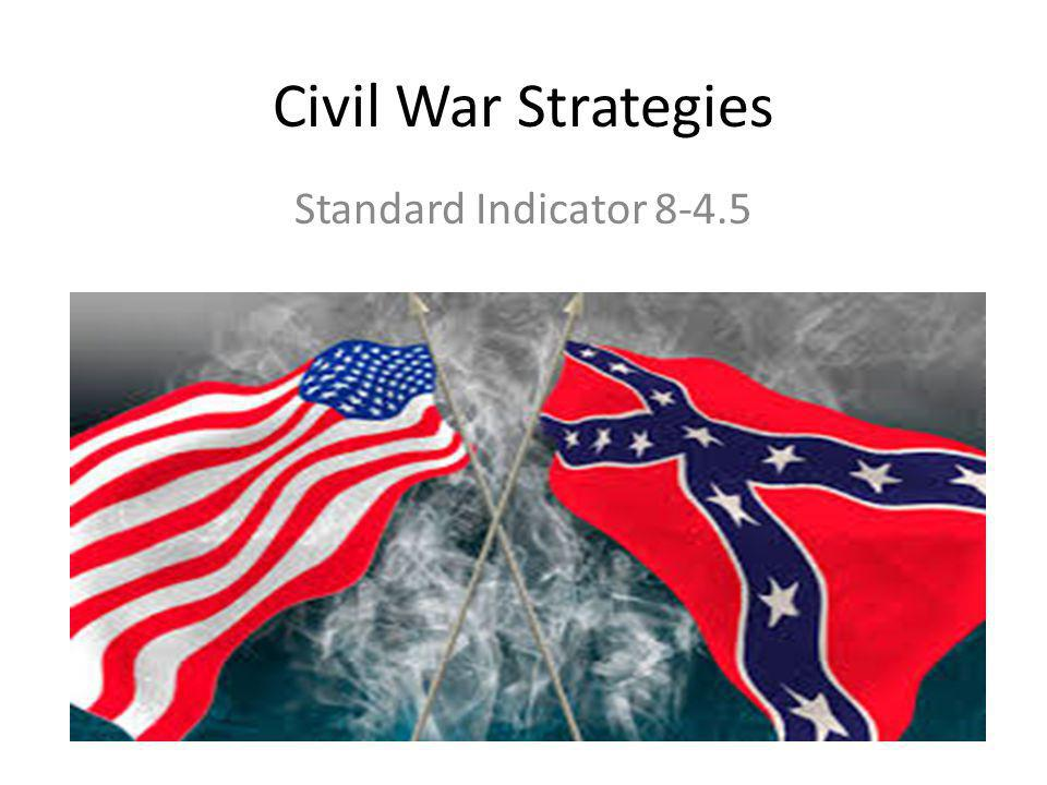 Civil War Strategies Standard Indicator 8-4.5