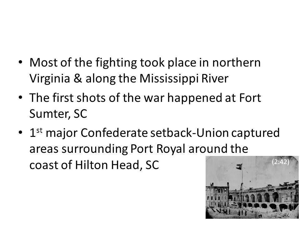 The first shots of the war happened at Fort Sumter, SC