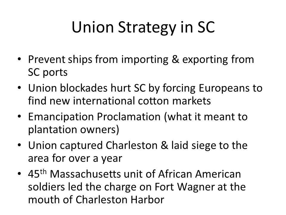 Union Strategy in SC Prevent ships from importing & exporting from SC ports.