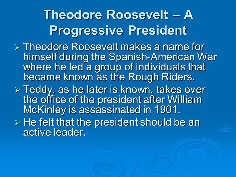 Theodore Roosevelt – A Progressive President