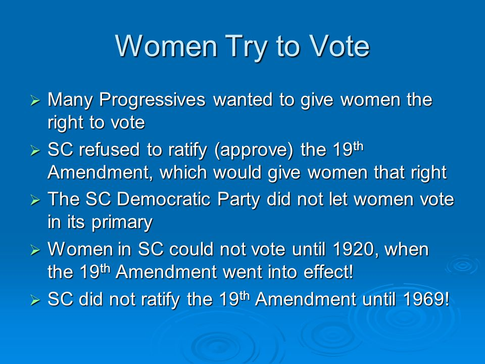 Women Try to Vote Many Progressives wanted to give women the right to vote.