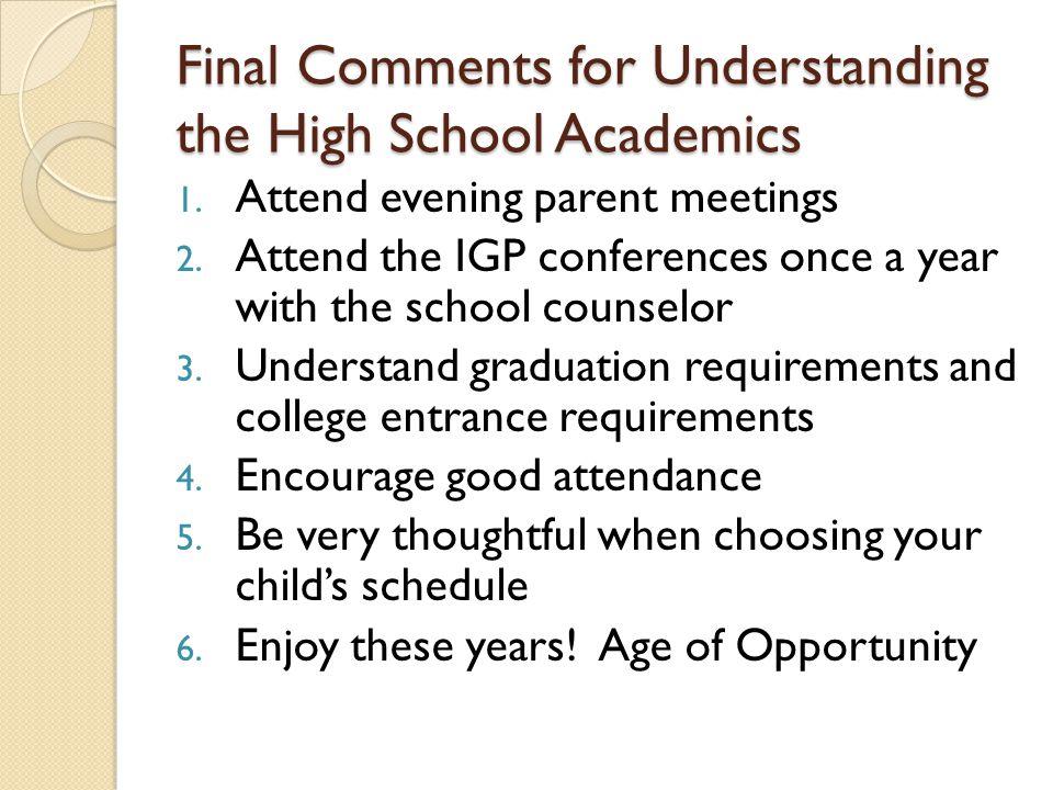 Final Comments for Understanding the High School Academics