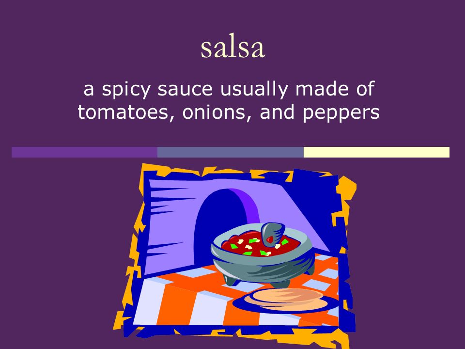 a spicy sauce usually made of tomatoes, onions, and peppers