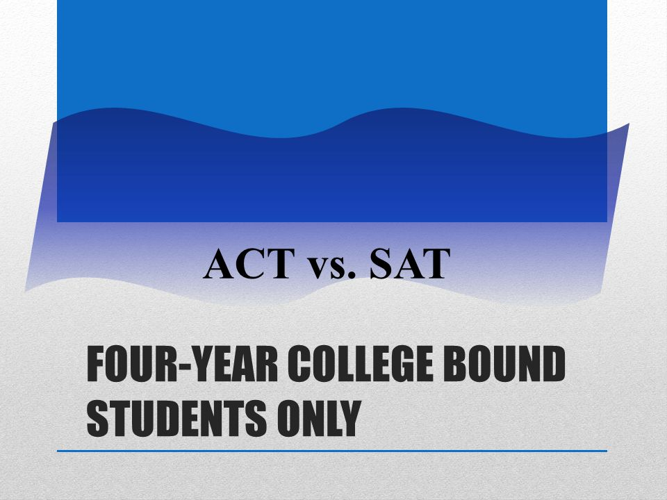 Four-Year College Bound Students ONLY