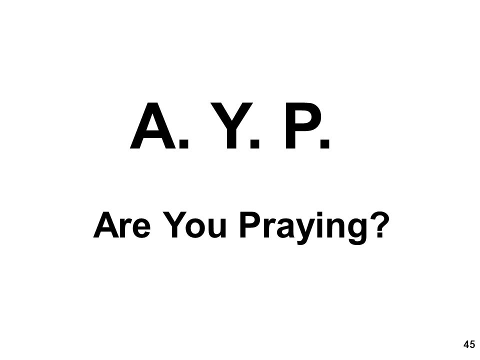 A. Y. P. Are You Praying