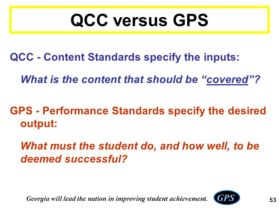 QCC versus GPS QCC - Content Standards specify the inputs: