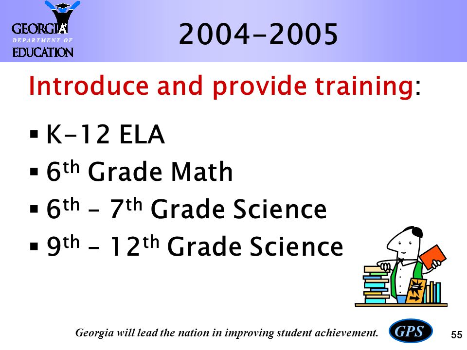 2004-2005 Introduce and provide training: K-12 ELA 6th Grade Math