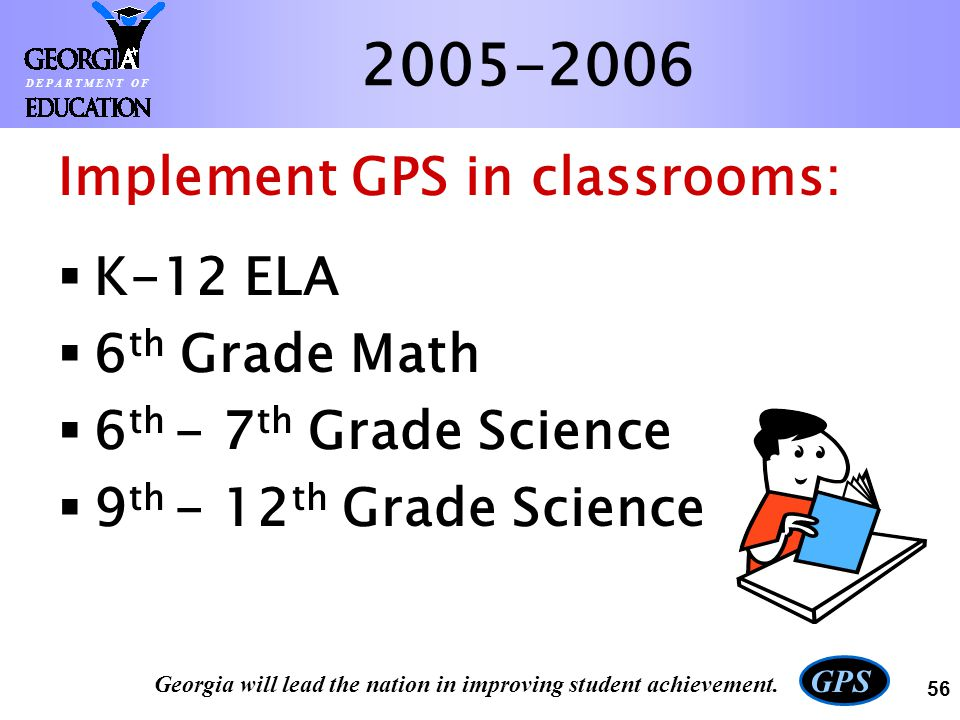 2005-2006 Implement GPS in classrooms: K-12 ELA 6th Grade Math