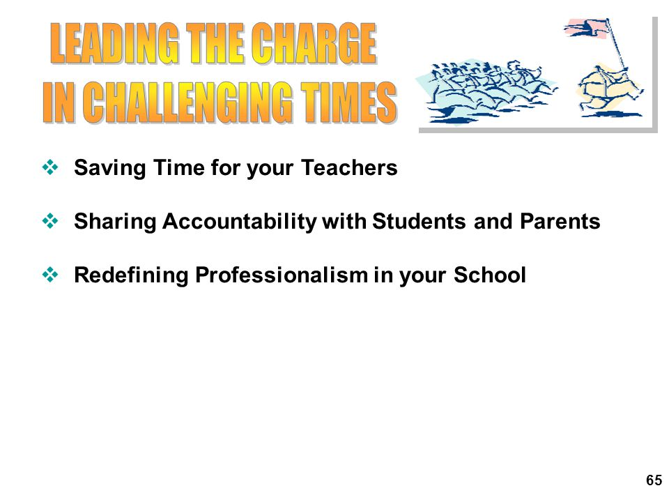 LEADING THE CHARGE IN CHALLENGING TIMES Saving Time for your Teachers