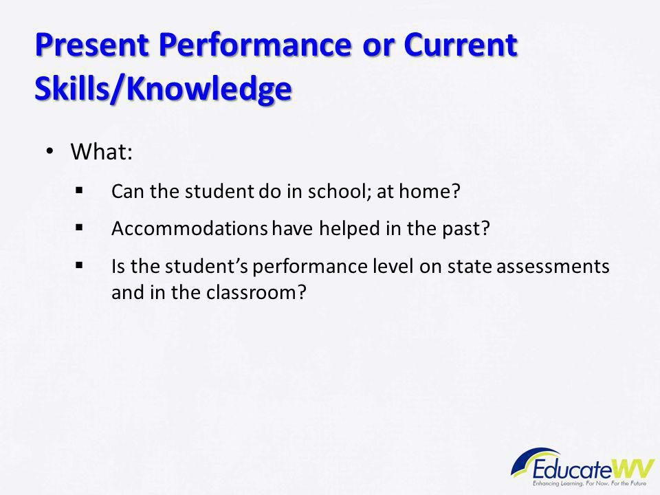 Present Performance or Current Skills/Knowledge