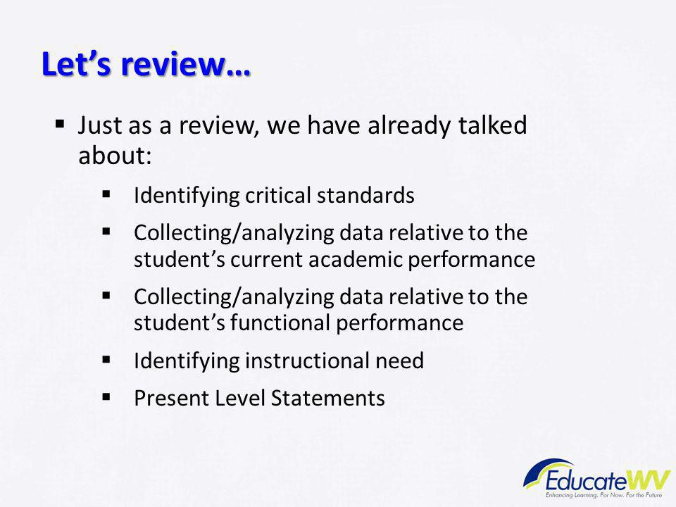 Let's review… Just as a review, we have already talked about: