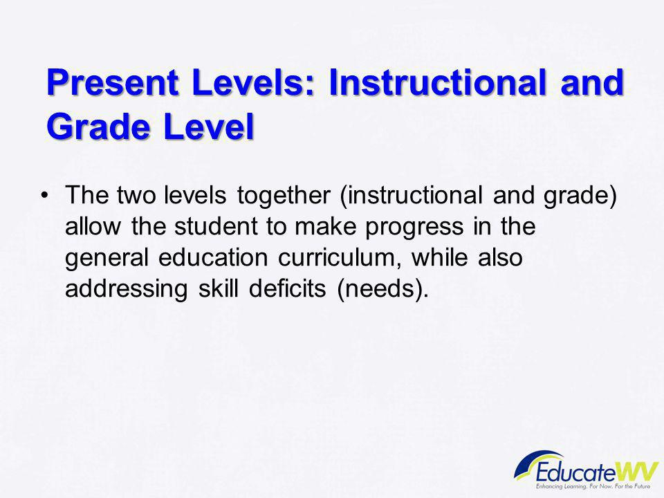 Present Levels: Instructional and Grade Level