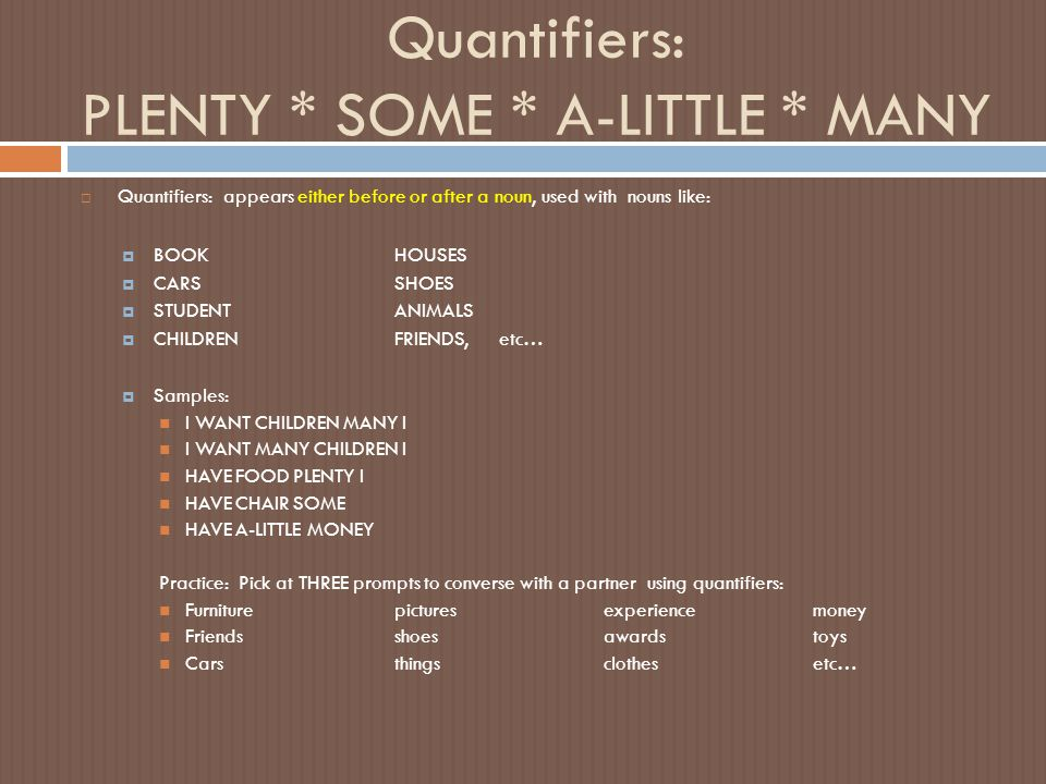 Quantifiers: PLENTY * SOME * A-LITTLE * MANY
